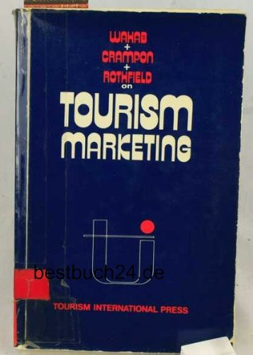 Tourism Marketing: A Destination Orientated Programme for: Wahab, S, Crampon,