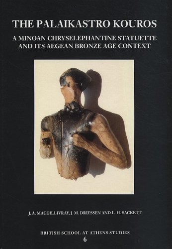 9780904887358: The Palaikastro Kouros: A Minoan Chryselephantine Statuette and Its Aegean Bronze Age Context (British School at Athens Studies)