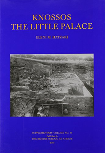 Knossos: The Little Palace (Bsa Supplement): Hatzaki, Eleni