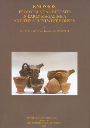 Knossos: Protopalatial Deposits in Early Magazine A: Colin F. Macdonald