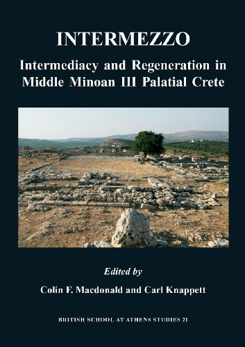 9780904887679: Intermezzo: Intermediacy and Regeneration in Middle Minoan III Palatial Crete (BSA Studies)