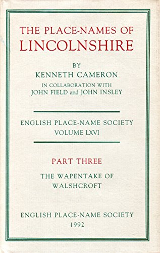 The Place-Names of Lincolnshire: The Place-Names of: Cameron, Kenneth, Field,