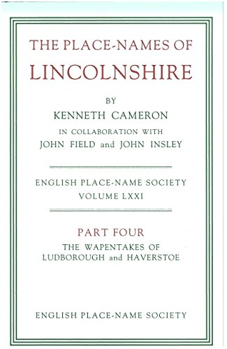 The Place-names of Lincolnshire: The Wapentakes of: Field, John; Insley,