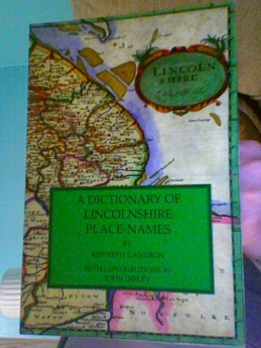 A Dictionary of Lincolnshire Place-names (English Place-name: Kenneth Cameron