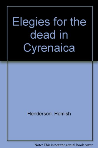 Elegies for the dead in Cyrenaica * Signed By Author *