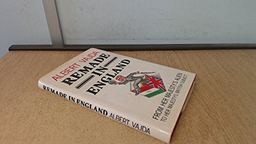 9780904919516: Re-made in England: From Her Majesty's Loyal Alien to Her Majesty's British Subject