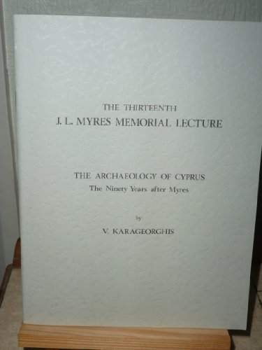 9780904920116: The Archaeology of Cyprus: The Ninety Years After Myers (Gr-cyp)
