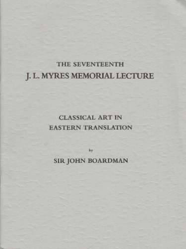 9780904920307: Classical Art in Eastern Translation (J.L.Myres Memorial Lecture)