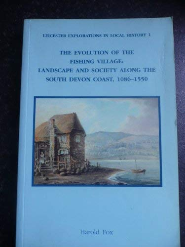 The Evolution of the Fishing Village: Landscape and Society Along the South Devon Coast 1086-1550