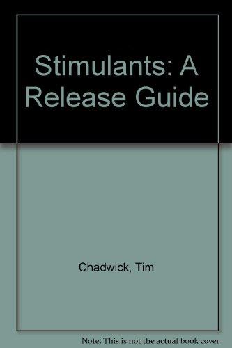 9780904932225: Stimulants: A Release Guide