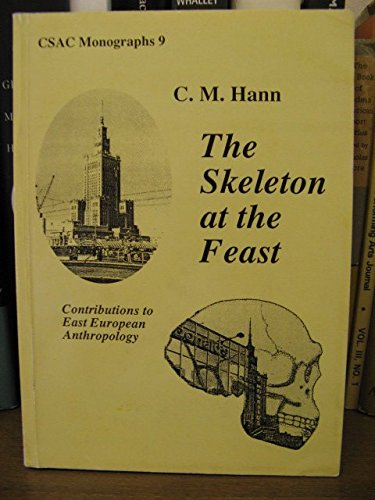 9780904938661: Skeleton at the Feast: Contributions to East European Anthropology
