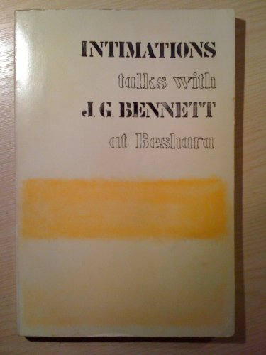 9780904975024: Intimations: Talks with J. G. Bennett at Beshara