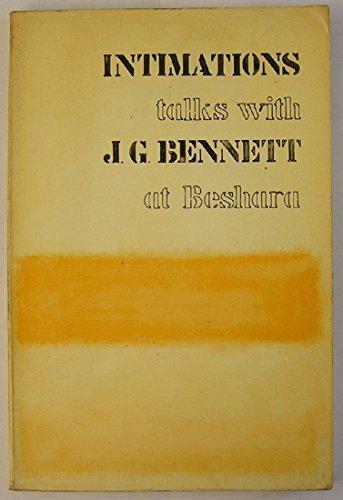 Intimations, Talks at Beshara.: Bennett, J. G.