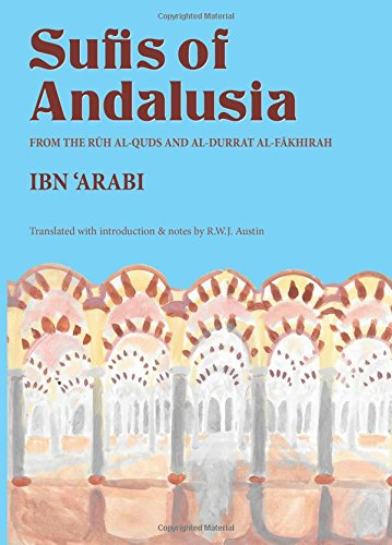 9780904975130: The Sufis of Andalusia: The Ruh al-quds and al-Durrat al-Fakhirah