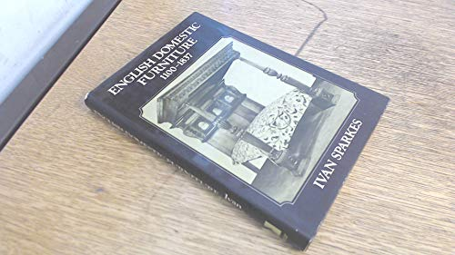 English Domestic Furniture (Illustrated history series): Sparkes, Ivan G.