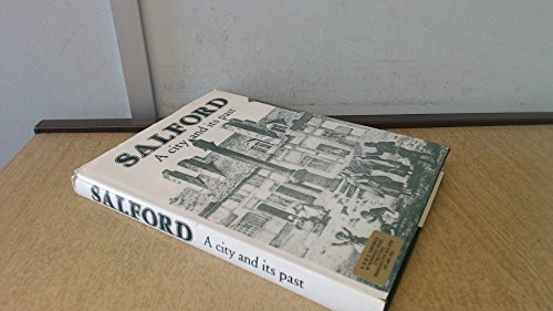 9780904981001: Salford: A City and Its Past