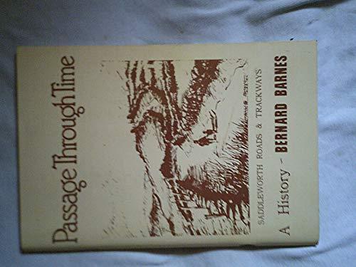 Passage Through Time Saddleworth Roads & Trackways: Barnes Bernard