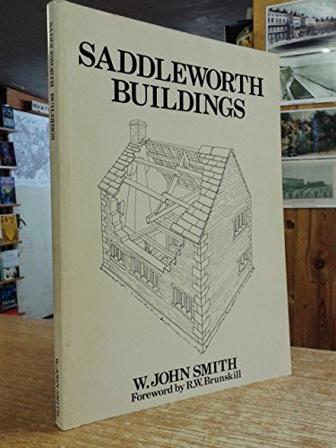 9780904982060: Saddleworth Buildings: A Guide to the Vernacular Architecture of Saddleworth in the Pennines