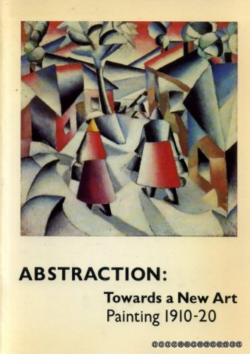 9780905005072: Abstraction: Towards a new art : painting 1910-20