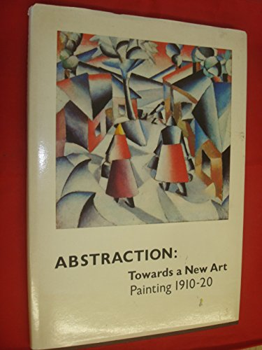 9780905005126: Abstraction - Toward a New Art: Painting, 1910-20