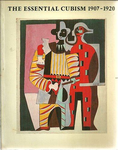 9780905005249: Essential Cubism, 1907-20: Braque, Picasso and Their Friends