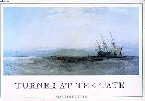 Turner at the Tate: Butlin, Martin