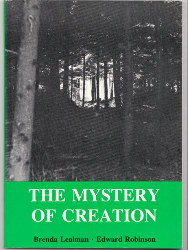 The Mystery of Creation.: Lealman, Brenda ; Robinson, Edward