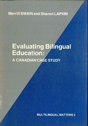 Evaluating Bilingual Education: A Canadian Case Study: Merrill Swain and Sharon Lapkin