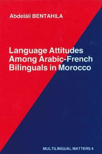 Language Attitudes Among Arabic-French Bilinguals in Morocco: Abdelali Bentahila