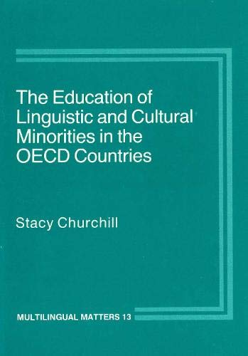 The Education of Linguistic and Cultural Minorities in the OECD Countries (Multilingual Matters: ...