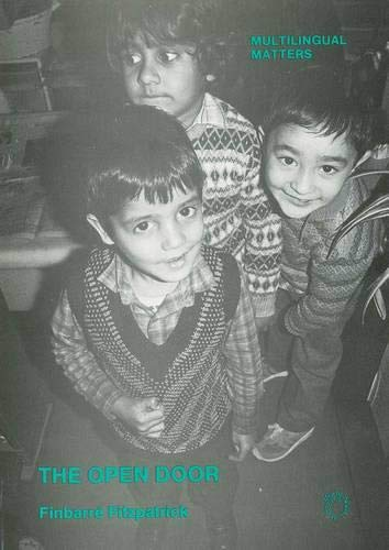 The Open Door: The Bradford Bilingual Project (Multilingual Matters: Volume 26): Finbarre ...