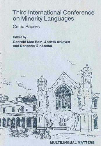 Third International Conference on Minority Languages: Celtic Papers (Multilingual Matters: Volume ...