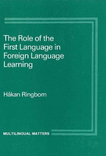 The Role of the First Language in Foreign Language Learning (Multilingual Matters)