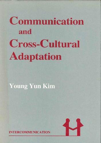 9780905028835: Communication and Cross-Cultural Adaptation: An Interdisciplinary Theory (Intercommunication Series)