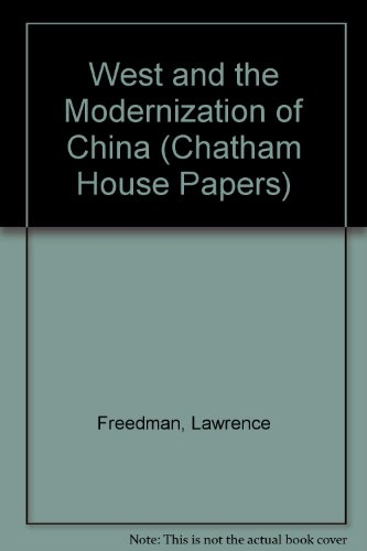 West and the Modernization of China (Chatham House Papers) (0905031075) by Lawrence Freedman