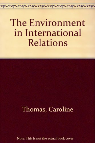 Environment in International Relations: Thomas, Caroline