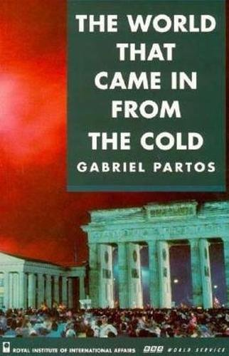 9780905031583: The World that Came in from the Cold: Perspectives from East and West on the Cold War