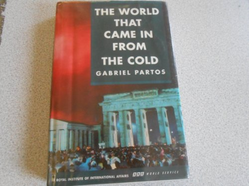 9780905031620: The World That Came in from the Cold: Perspectives from East and West on the Cold War