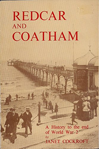 9780905032092: Redcar and Coatham: A History to the End of World War II