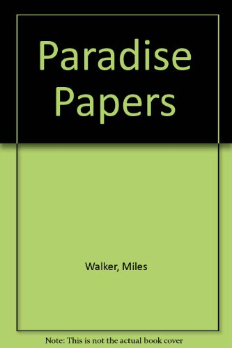 Paradise Papers (0905034074) by Walker, Miles
