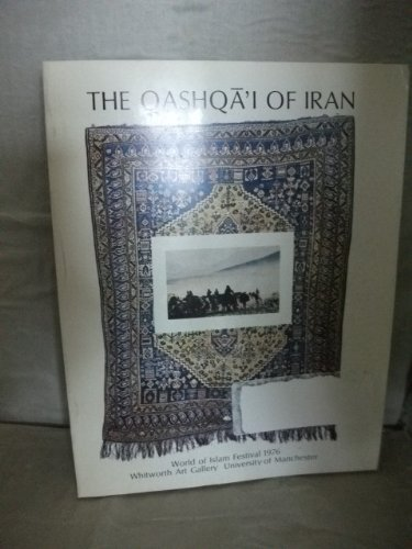 9780905035246: Qashqa'i of Iran: Exhibition Catalogue