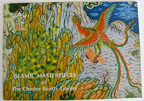 Islamic Masterpieces of the Chester Beatty Library