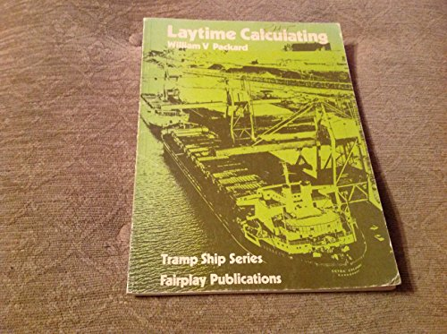 9780905045092: Laytime Calculating (Tramp ship series)