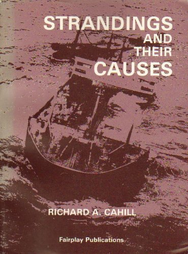 Strandings and Their Causes: Richard A. Cahill