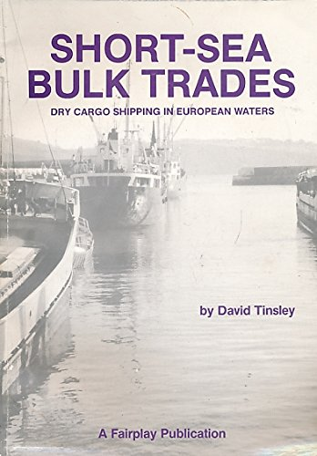 9780905045665: Short-sea Bulk Trades: Dry Cargo Shipping in European Waters