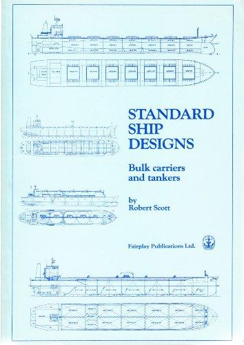 Standard Ship Designs Bulk Carriers and Tankers: Scott, Robert