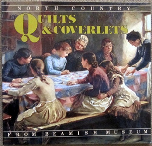 9780905054032: North Country Quilts & Coverlets: from Beamish Museum