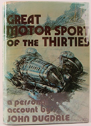 GREAT MOTOR SPORT OF THE THIRTIES.: Dugdale, John.