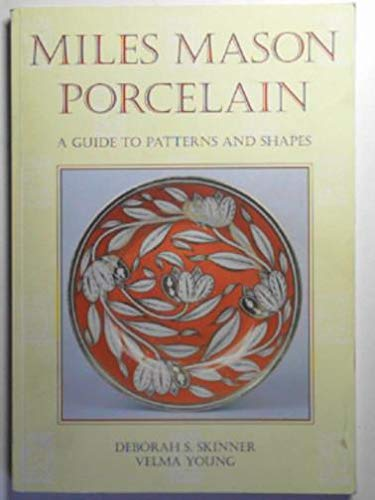 9780905080970: Miles Mason porcelain: A guide to patterns and shapes