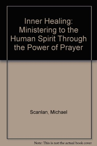 9780905092164: Inner Healing: Ministering to the Human Spirit Through the Power of Prayer